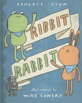 Ribbit Rabbit By Ryan, Candace/ Lowery, Mike (ILT)